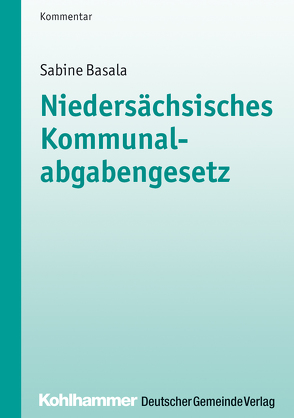 Niedersächsisches Kommunalabgabengesetz von Basala,  Sabine, Trips,  Marco