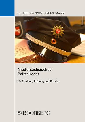 Niedersächsisches Polizeirecht von Brüggemann,  Karl-Heinz, Ullrich,  Norbert, Weiner,  Bernhard