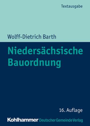 Niedersächsische Bauordnung von Barth,  Wolff-Dietrich, Trips,  Marco