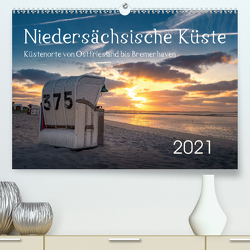 Niedersächsische Küste – Küstenorte von Ostfriesland bis Bremerhaven (Premium, hochwertiger DIN A2 Wandkalender 2021, Kunstdruck in Hochglanz) von Ganske,  Rainer