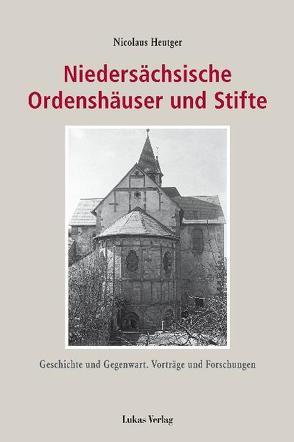 Niedersächsische Ordenshäuser und Stifte von Heutger,  Nicolaus, Heutger,  Viola