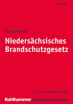 Niedersächsisches Brandschutzgesetz von Runge,  Dieter-Georg, Scholz,  Johannes H.