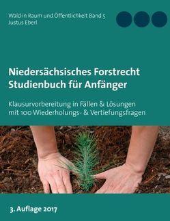 Niedersächsisches Forstrecht. Studienbuch für Anfänger von Eberl,  Justus