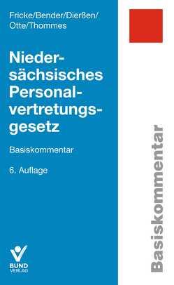 Niedersächsisches Personalvertretungsgesetz von Bender,  Martin, Dierßen,  Martina, Fricke,  Detlef, Otte,  Karl, Sommer,  Herbert, Thommes,  Klaus