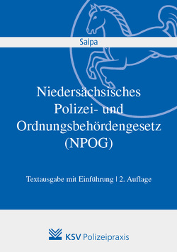 Niedersächsisches Polizei- und Ordnungsbehördengesetz (NPOG) von Saipa,  Axel