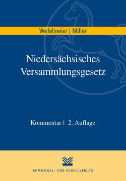 Niedersächsisches Versammlungsgesetz von Miller,  Dennis, Wefelmeier,  Christian