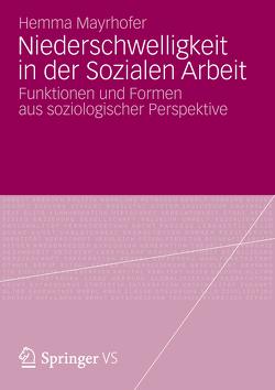 Niederschwelligkeit in der Sozialen Arbeit von Mayrhofer,  Hemma