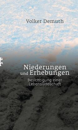Niederungen und Erhebungen von Demuth,  Volker