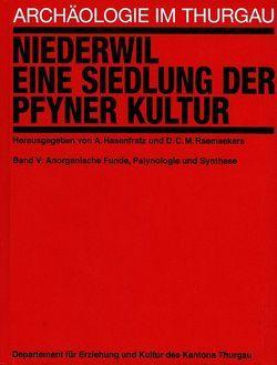 Niederwil, eine Siedlung der Pfyner Kultur von Hasenfratz,  Albin, Raemaekers,  Daan C