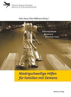 Niedrigschwellige Hilfen für Familien mit Demenz von Sauer,  Peter, Wißmann,  Peter