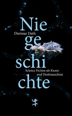 Niegeschichte von Dath,  Dietmar