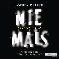 Niemals von Kunzendorf,  Nina, Pflüger,  Andreas