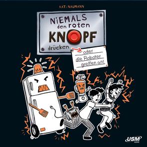 Niemals den roten Knopf drücken von Naumann,  Kati