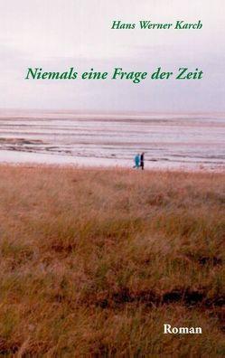Niemals eine Frage der Zeit von Karch,  Hans Werner