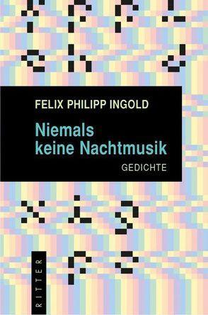 Niemals keine Nachtmusik von Ingold,  Felix Philipp
