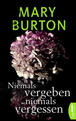 Niemals vergeben, niemals vergessen von Burton,  Mary, Will,  Karin