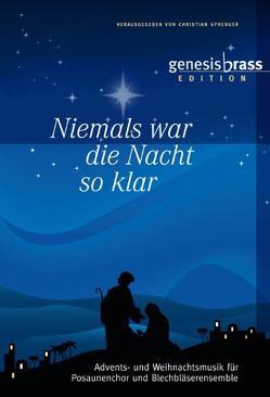 Niemals war die Nacht so klar – genesis brass Edition, Bläserheft von Sprenger,  Christian, Weckeßer,  Anne