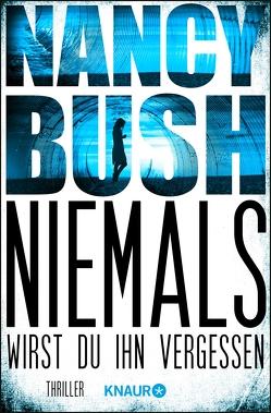 Niemals wirst du ihn vergessen von Bush,  Nancy, Lake-Zapp,  Kristina