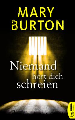 Niemand hört dich schreien von Burton,  Mary, Will,  Karin