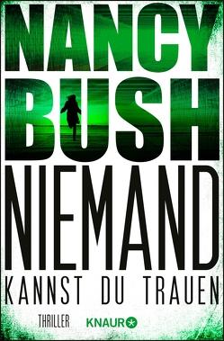 Niemand kannst du trauen von Bush,  Nancy, Lake-Zapp,  Kristina