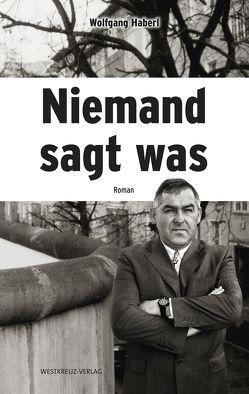 Niemand sagt was von Haberl,  Wolfgang