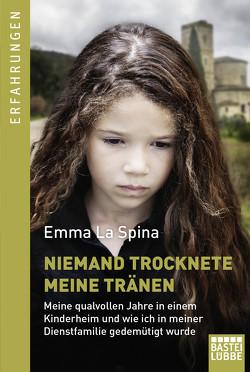 Niemand trocknete meine Tränen von Spina,  Emma La