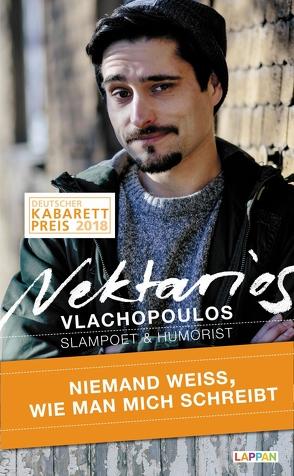 Niemand weiß, wie man mich schreibt von Vlachopoulos,  Nektarios