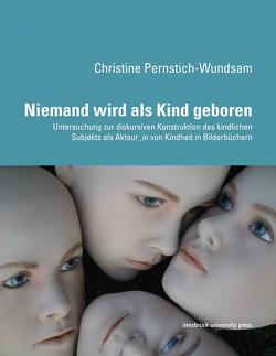 Niemand wird als Kind geboren von Pernstich-Wundsam,  Christine