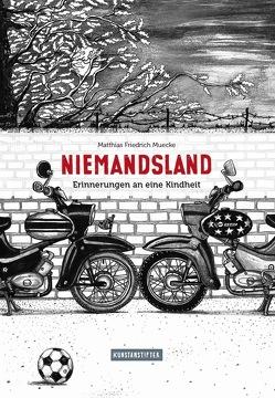 Niemandsland von Muecke,  Matthias Friedrich