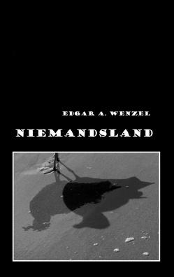 Niemandsland von Wenzel,  Edgar A.