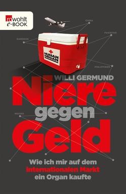 Niere gegen Geld von Germund,  Willi