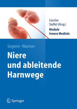Niere und Ableitende Harnwege von Luescher,  Thomas, Segerer,  Katja, Steffel,  Jan, Wanner,  Christoph