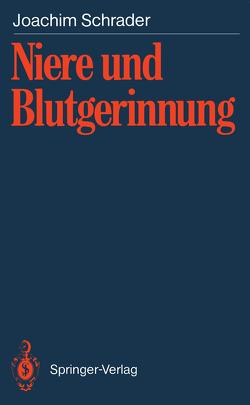 Niere und Blutgerinnung von Schrader,  Joachim