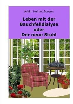 Nierenbuch-Nephrologie / Leben mit der Bauchfelldialyse oder Der neue Stuhl von Bonsels,  Achim Helmut