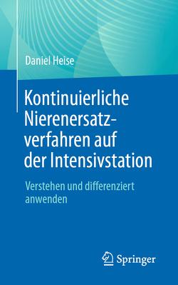 Kontinuierliche Nierenersatzverfahren auf der Intensivstation von Heise,  Daniel
