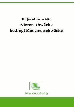 Nierenschwäche bedingt Knochenschwäche von Alix,  Jean C