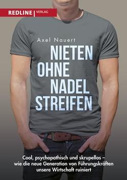 Nieten ohne Nadelstreifen von Nauert,  Axel