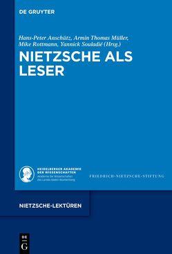 Nietzsche als Leser von Anschütz,  Hans-Peter, Müller,  Armin Thomas, Rottmann,  Mike, Souladie,  Yannick