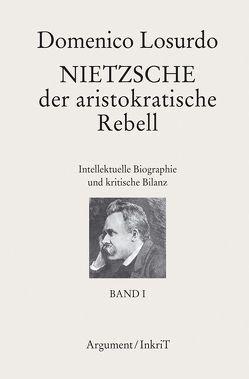 Nietzsche, der aristokratische Rebell von Brielmayer,  Erdmute, Losurdo,  Domenico, Rehmann,  Jan