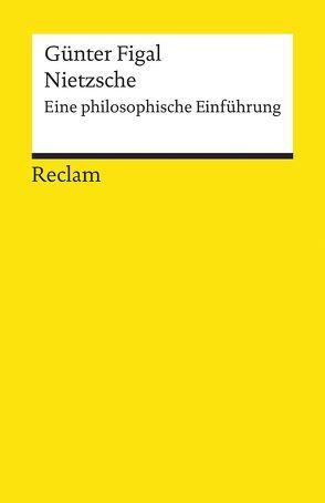 Nietzsche – Eine philosophische Einführung von Figal,  Günter