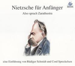 Nietzsche für Anfänger – Also sprach Zarathustra von Schmidt,  Rüdiger, Spreckelsen,  Cord, Umbach,  Martin