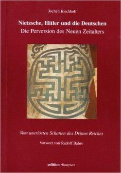 Nietzsche, Hitler und die Deutschen von Kirchhoff,  Jochen