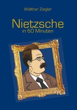 Nietzsche in 60 Minuten von Ziegler,  Walther