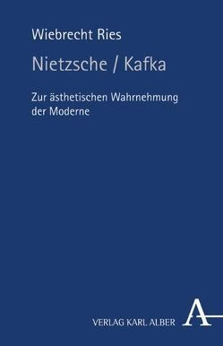 Nietzsche /Kafka von Ries,  Wiebrecht