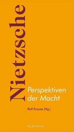 Nietzsche – Perspektiven der Macht von Krause,  Ralf