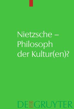 Nietzsche – Philosoph der Kultur(en)? von Sommer,  Andreas Urs