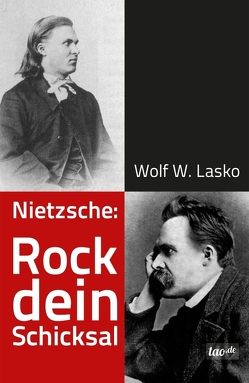 Nietzsche: Rock dein Schicksal von Lasko,  Wolf W.
