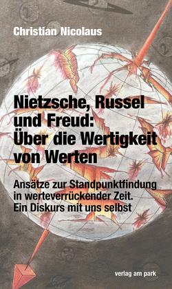 Nietzsche, Russel und Freud: Über die Wertigkeit von Werten von Nicolaus,  Christian