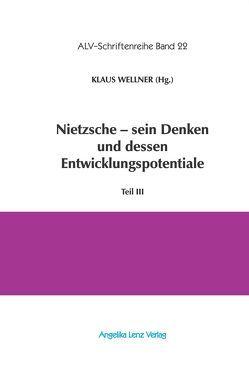 Nietzsche – sein Denken und dessen Entwicklungspotentiale von Bloch,  Peter André, Kiss,  Endre, Klaiber,  Tilo, Niemeyer,  Christian, Senigaglia,  Cristiana, Wellner,  Klaus