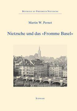 """Nietzsche und das """"Fromme Basel"""" von Pernet,  Martin, Sommer,  Andreas Urs"""